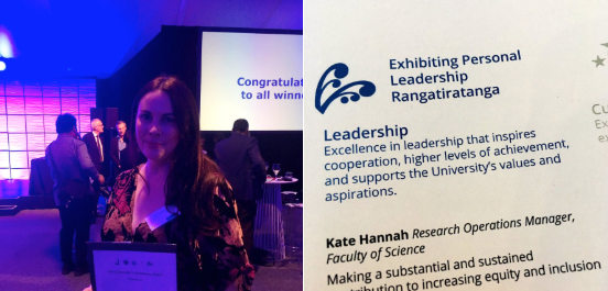 "The left image is of Kate with her award. The right image is of the programme page and describes the award: ""Excellence in leadership that inspires cooperation, higher levels of achievement, and supports the University's values and aspirations. Kate Hannah, Research Operations Manager, Faculty of Science""."